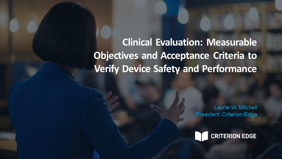 Clinical Evaluation: Measurable Objectives and Acceptance Criteria to Verify Device Safety and Performance